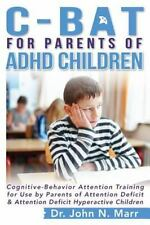 C-Bat for Parents of Adhd Children : Cognitive-Behavior Attention Training.