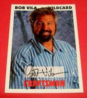 1995 Sears and Roebuck CRAFTSMAN TOOLS Bob Vila Wild Card Facsimile Auto Signed