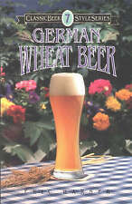 NEW German Wheat Beer (Classic Beer Style) by Eric Warner