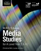 WJEC/Eduqas Media Studies for A Level Year 2 & A2 9781911208112 | Brand New