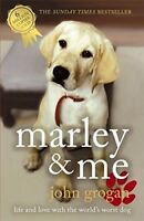 Very Good, Marley and Me: Life and Love with the World's Worst Dog, John Grogan,