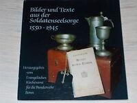 Bilder und Texte aus der Soldatenseelsorge 1550 - 1945