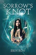 NEW Sorrow's Knot by Erin Bow
