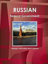 Russian Federal Government: Strategic Information and Contacts, IBP, Inc.,,