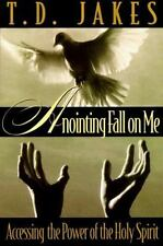 Anointing Fall on Me: Accessing the Power of the Holy Spirit-ExLibrary