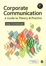 Corporate Communication : A Guide to Theory & Practice, Paperback by Cornelis...