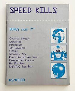 Punk Fanzine SPEED KILLS #5 Ed Big Daddy Roth Hot Rod Pulp Kustom Kulture