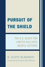 Pursuit of the Shield: The U.S. Quest for Limited Ballistic Missile Defense McM