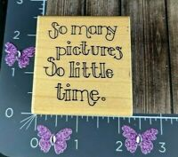 JRL Design So Many Pictures So Little Time Rubber Stamp Print #A79