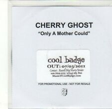 (CA660) Cherry Ghost, Only A Mother Could - 2011 DJ CD