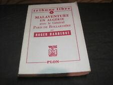 TRIBUNE LIBRE 4:Roger BARBEROT:Malaventure en Algérie avec le gal de Bollardière