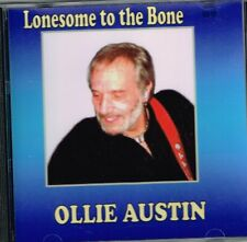 "OLLIE AUSTIN Brand New CD ""LONESOME TO THE BONE"" 13 tracks COUNTRY MUSIC"