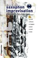 Saxophon Improvisation inkl. CD: Das umfangreiche Lehrbuch für alle Stilrichtung