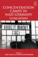 Concentration Camps in Nazi Germany : The New Histories (2009, Paperback)