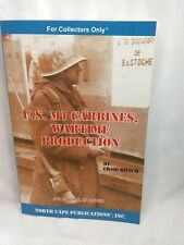 U. S. M1 Carbines, Wartime Production 8th Edition by Craig Riesch (Trade Paperback)