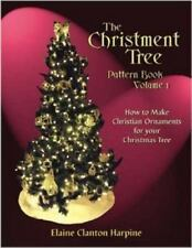 The Christment Tree, Vol. 1, How to Make Christian Ornaments for Your Christmas