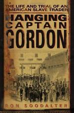 Hanging Captain Gordon: The Life and Trial of an American Slave Trader-ExLibrary