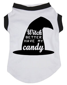 Witch Better Have My Candy Hat Top T-Shirt Pet Cat Dog Puppy One Piece Clothes