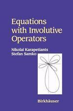 Equations with Involutive Operators by Nikolai Karapetiants and Stefan Samko...