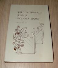 Golden Threads From A Wooden Spoon - LaBerta Griffiths Bobo