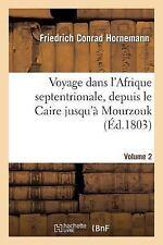 Histoire: Voyage de F. Hornemann Dans l'Afrique Septentrionale, Depuis le...