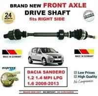 FOR DACIA SANDERO 1.2 1.4 MPI LPG 1.6 2008-2013 NEW FRONT AXLE RIGHT DRIVESHAFT