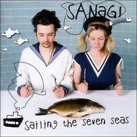 SANAGI - SAILING THE SEVEN SEAS  CD NEW!
