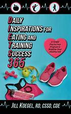 D.I.E.T.S. 365: Daily Inspirations for Eating and Tra... by Koegel, RD, CDE, Jil
