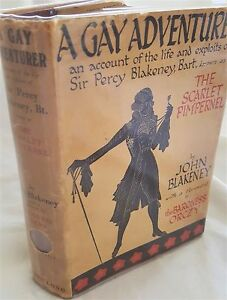 A Gay Adventurer by John Blakeney - Scarlet Pimpernel~ 1935 1st ed in DW RARE!