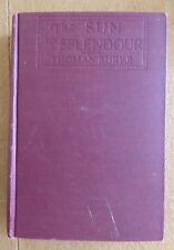THE SUN IN SPLENDOUR by Thomas Burke - 1926 - rare 1st Edition