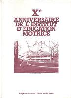 ENCART DE LUXE  10eme ANNIVERSAIRE DE L'INSTITUT D'EDUCATION MOTRICE