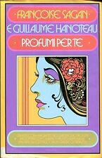 Françoise Sagan Guillaume Hanoteau PROFUMI PER TE