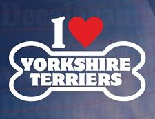 I LOVE/HEART YORKSHIRE TERRIERS Bone Car/Van/Window Sticker Ideal for Dog Owners