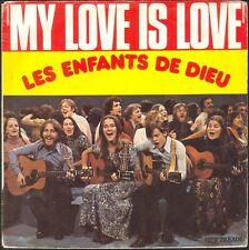 LES ENFANTS DE DIEU MY LOVE IS LOVE 45T SP 1974 MJ 6061.750