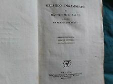 1806. II Volume dell' Orlando Innamorato di M. M. Bojardo rifatto da F. Berni