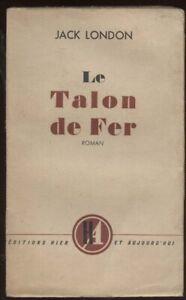 JACK LONDON: LE TALON DE FER. EDITIONS HIER ET AUJOURD'HUI. 1946.