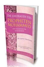 Die Ehefrauen des Propheten Muhammed und die Gründe für seine Mehrehe Islam