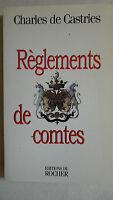 noblesse Castries (Charles de) Réglements De Comtes