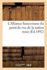 L' Alliance Franco-Russe du Point de Vue de la Nation Russe by Imp De Am...