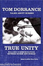 True Unity : Willing Communication Between Horse and Human by Tom Dorrance...