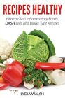 Recipes Healthy: Healthy Anti Inflammatory Foods, DASH Diet and Blood Type ...