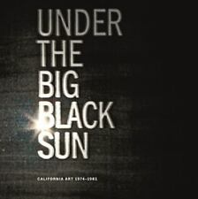 Under the Big Black Sun: California Art 1974-1981 by Paul Schimmel, Lisa Gabrie