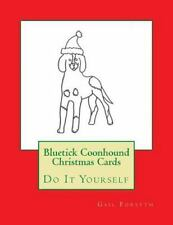 Bluetick Coonhound Christmas Cards : Do It Yourself by Gail Forsyth (2015,.