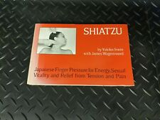 Shiatzu Japanese Finger Pressure Energy Sexual Vitality Relief from Pain