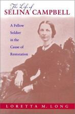 Religion and American Culture Ser.: The Life of Selina Campbell : A Fellow...
