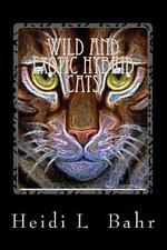 Wild and Exotic Hybrid Cats by Heidi Bahr (2015, Paperback, Large Type)