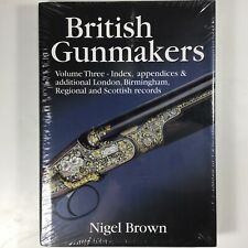 British Gunmakers: Vol.3 Regional and Scottish Records by Nigel Brown Brand New