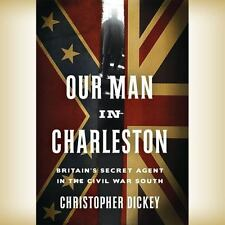 Our Man in Charleston: Britain's Secret Agent in the Civil War South (CD)