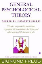 General Psychological Theory: Papers on Metapsychology: By Freud, Sigmund
