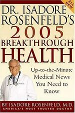 Dr. Isadore Rosenfeld's 2005 Breakthrough Health: Up-to-the-Minute Medical New..